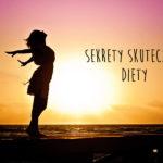 Zdradzam sekrety wysokiej skuteczności moich diet odchudzających